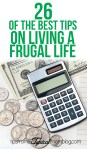 "The Best Tips on Living a Frugal Life from Some Self Proclaimed ""Tight Wads"""