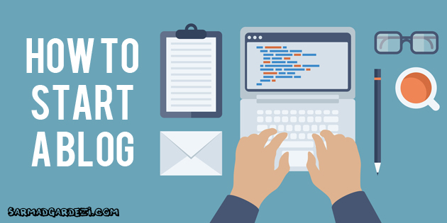 HERE'S HOW TO START A BLOG