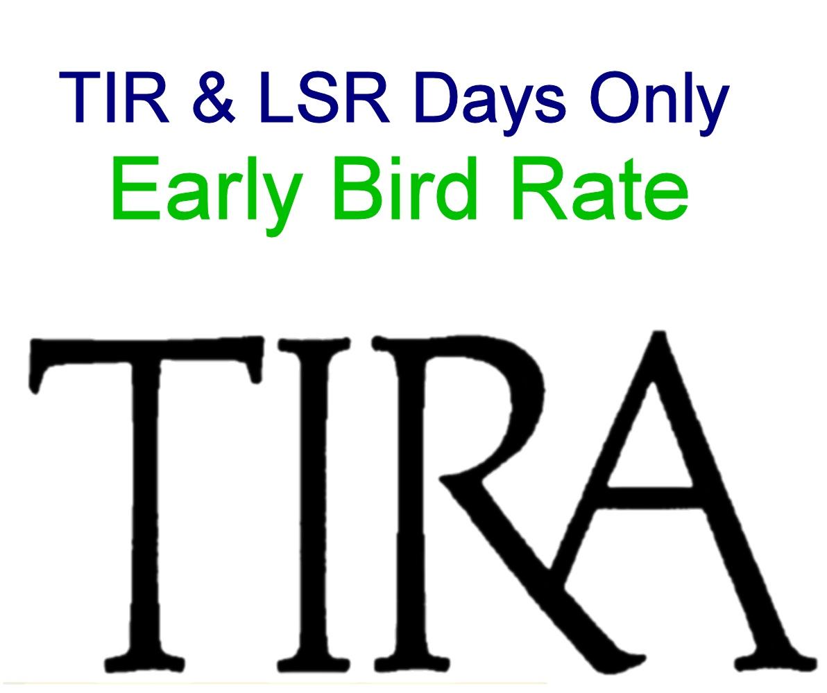 Early Bird: TIR & LSR Days Only