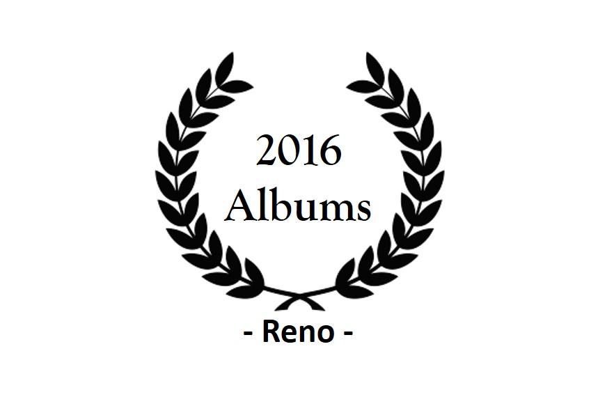 top 2016 – reno – pt 2/3 – Albums