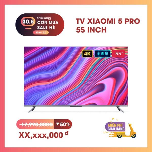 Smart Tivi Xiaomi 5 PRO 55 inch (Mi TV 5 PRO 55″)