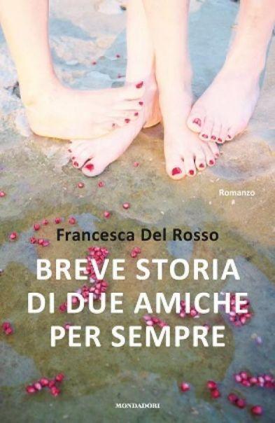 """""""Breve storia di due amiche per sempre"""", un romanzo di amicizia e di crescita di Francesca Del Rosso: addio Wondy"""