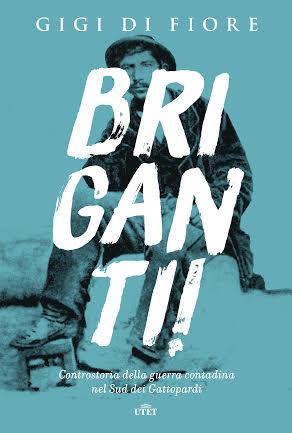 Briganti! Il nuovo libro di Gigi Di Fiore