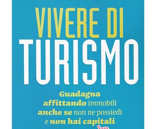 Vivere di turismo, una guida per guadagnare sul turismo
