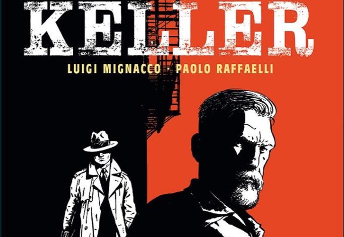 """""""Keller"""", la nuova graphic novel di Luigi Mignacco e Paolo Raffaelli"""