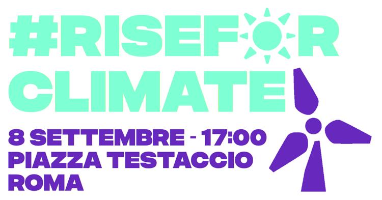 Rise for climate, la mobilitazione mondiale sull'emergenza climatica: l'8 settembre a Roma