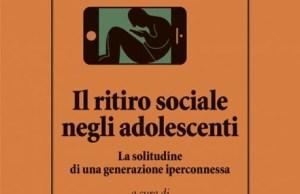 Il ritiro sociale negli adolescenti Raffaello Cortina editore