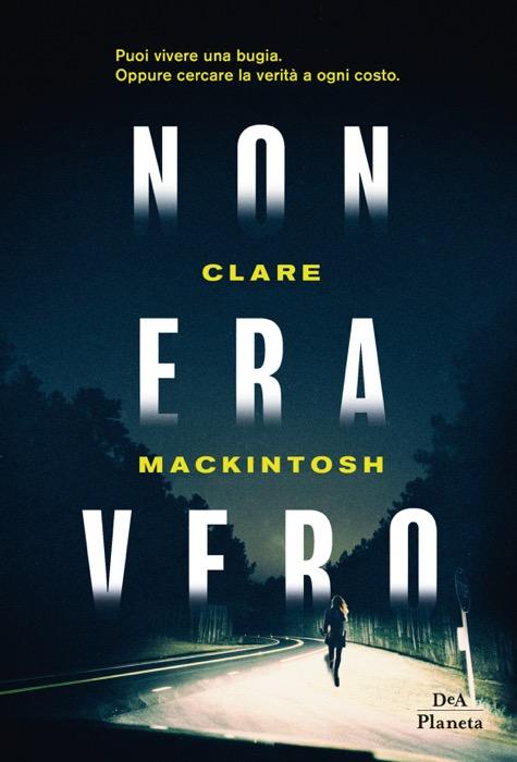 Non era vero di Clare Mackintosh