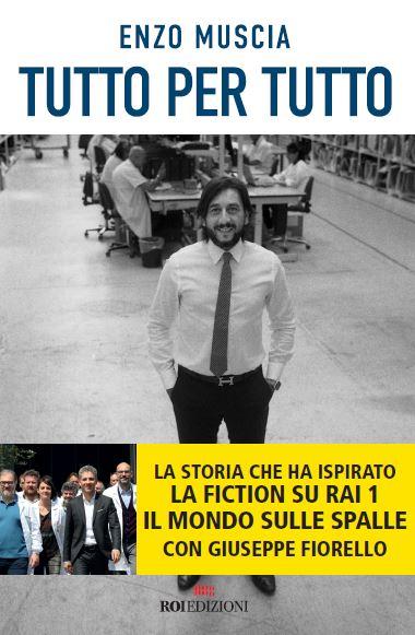 """""""Tutto per tutto"""", la storia di Enzo Muscia l'imprenditore che ha rilevato l'azienda che lo aveva licenziato"""