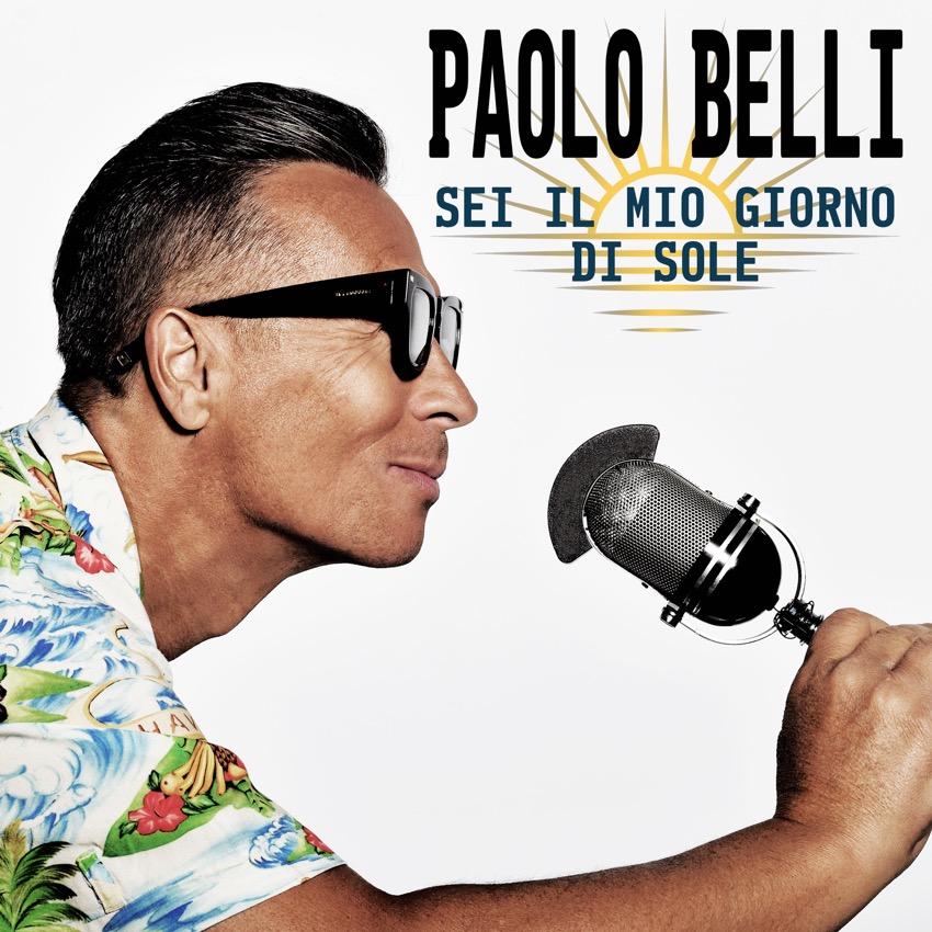 Paolo Belli Sei il mio giorno di sole