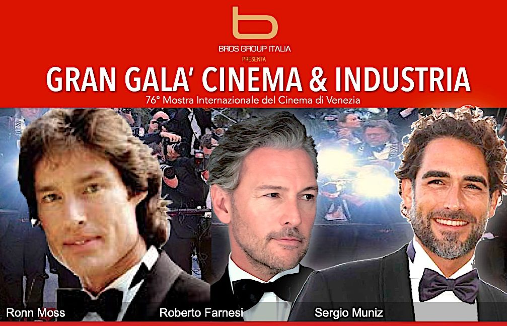 "Ronn Moss, Sergio Muniz e Roberto Farnesi al ""Gran Galà Cinema & Industria"" di Venezia 76"