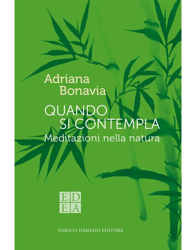 """""""Quando si contempla"""", Adriana Bonavia sul vivere consapevole e al contatto con la natura"""