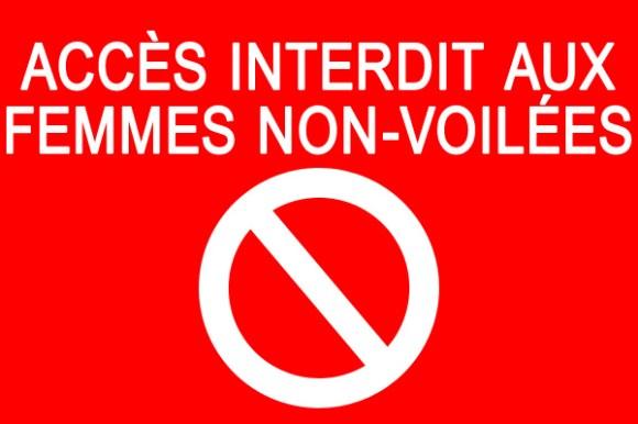 Accès Interdit aux femmes non-voilées