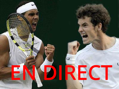 Match Rafael Nadal - Andy Murray en direct tv et streaming sur Internet