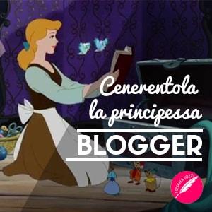 Cenerentola la principessa blogger articolo