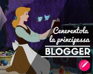 Cenerentola la principessa blogger