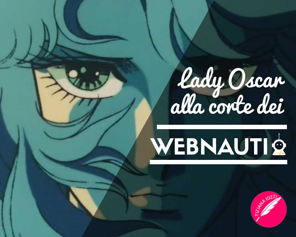 Lady Oscar alla corte dei webnauti