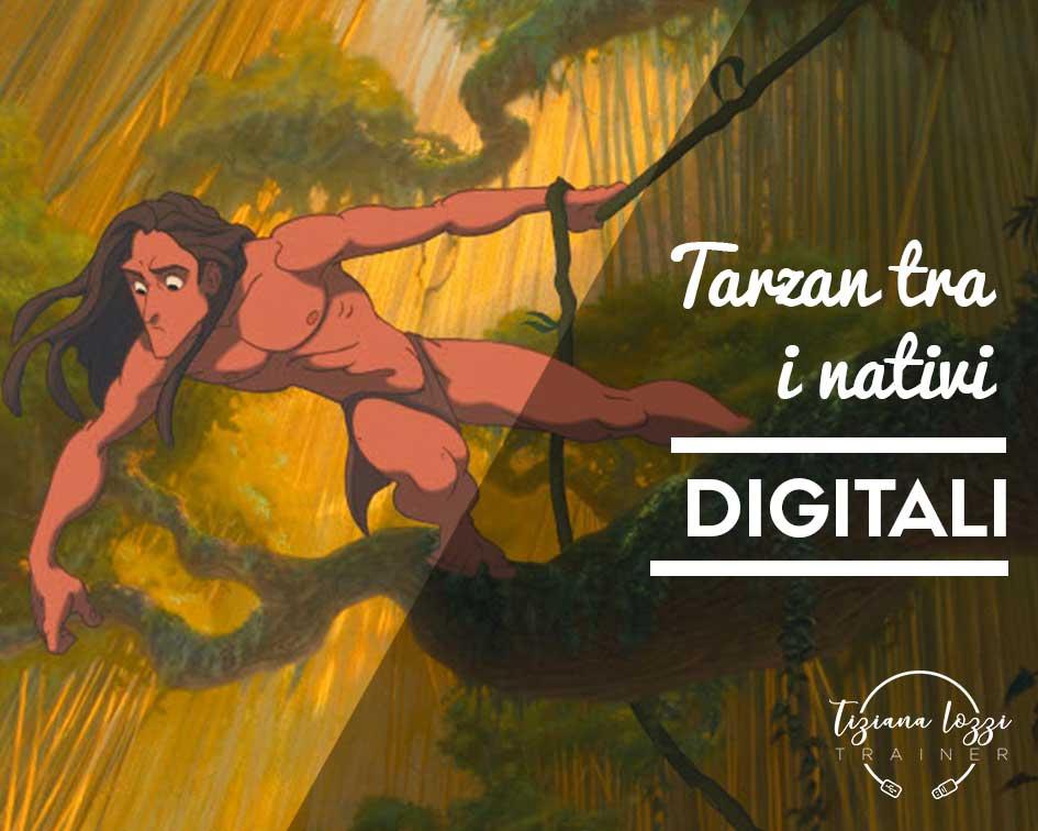 Tarzan tra i nativi digitali