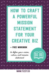 How To Craft a Powerful Mission Statement for Your Creative Biz