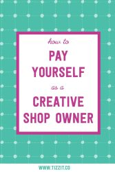 How to pay yourself as a creative shop owner