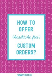 How to offer custom items in your handmade shop, the right way