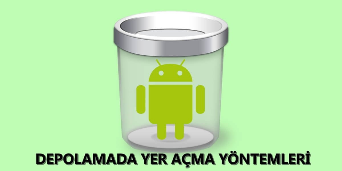 tr-android-telefon-hafizasinda-bos-yer-acmak-icin-ipuclari