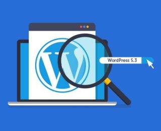 WordPress 5.3 Versiyon Güncellemesi Yayında !