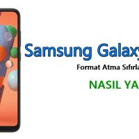 Samsung Galaxy A21 Format Atma Sıfırlama Yöntemi