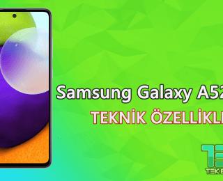 Samsung Galaxy A52 (SM-A525F) – Teknik Özellikleri