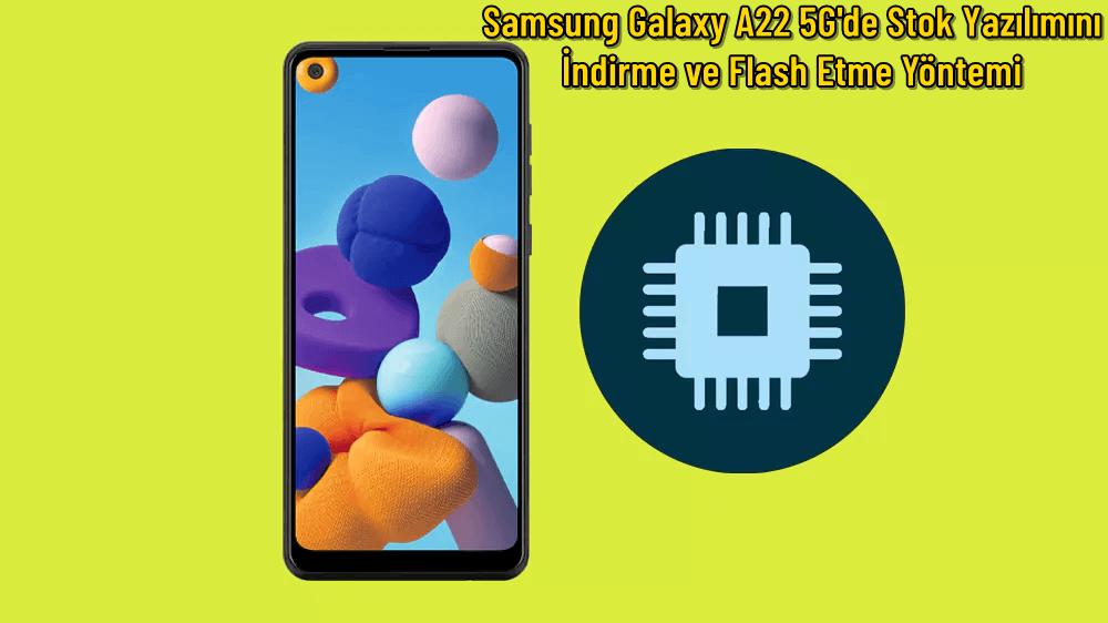 Samsung Galaxy A22 5G'de Stok Yazılımını indirme ve Flash Etme Yöntemi 32