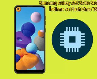 Samsung Galaxy A22 5G'de Stok Yazılımını indirme ve Flash Etme Yöntemi