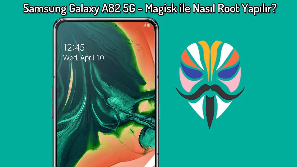 Samsung Galaxy A82 5G - Magisk ile Nasıl Root Yapılır? (Ayrıntılı Kılavuz) 34