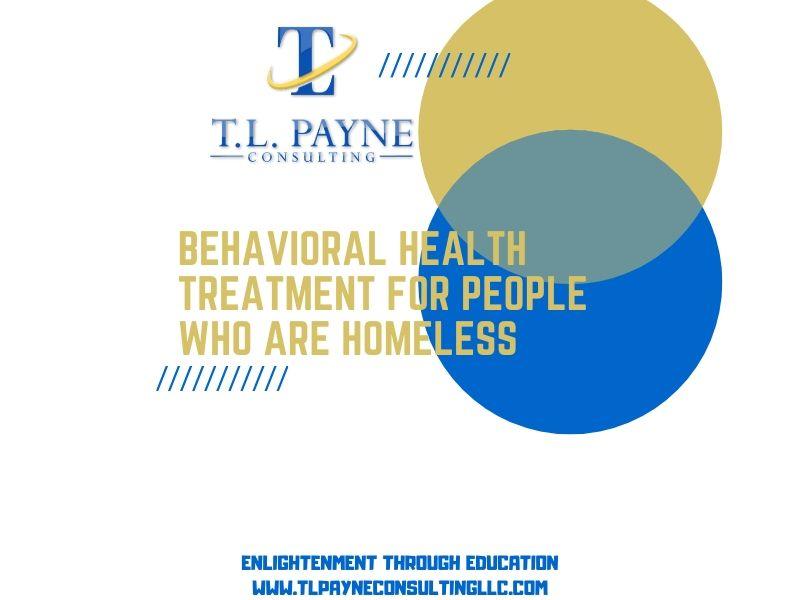 Behavioral Health Treatment for Homeless Populations