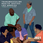 """Five transmasculine BIPOC people smiling and gathered together in front of a blanket in a park with a bright yellow sky, rolling green hills and a knotty, brown tree trunk. Text above the image say """"TransMasculine Health Justice: LA. www.tmhealthstudyla.org"""""""