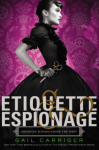 Etiquette & Espionage: Finishing School Series Book 1
