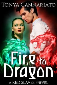 RED SLAVES: Fire to Dragon, by Tonya Cannariato