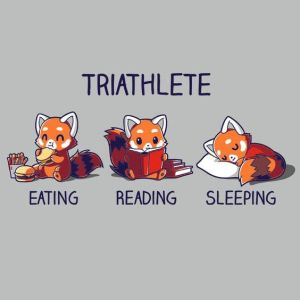 Triathlete: Eating, Reading, Sleeping