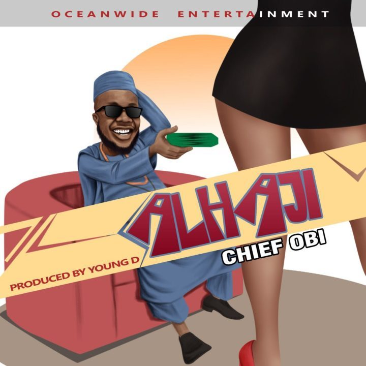 VIDEO: Chief Obi – Alhaji