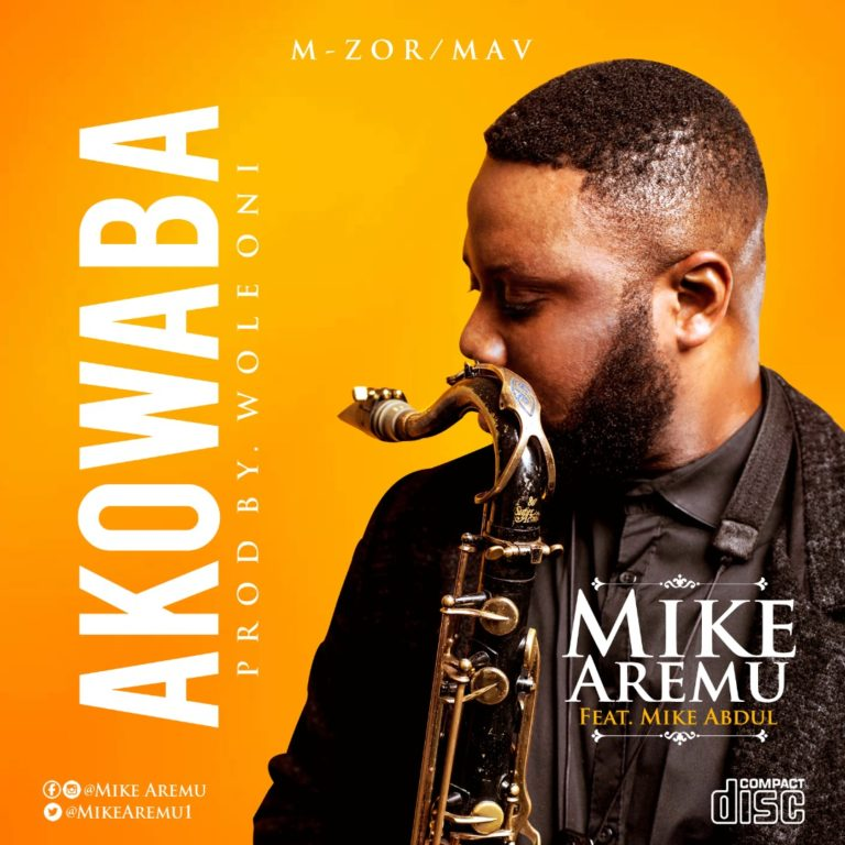 AUDIO & VIDEO: Mike Aremu ft. Mike Abdul – Akowaba