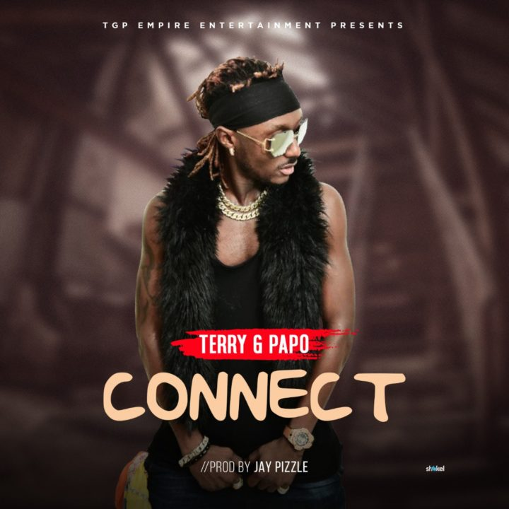 Terry G Papo – Connect (Prod. By Jay Pizzle)