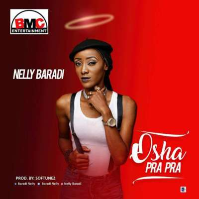 Nelly Baradi – Osha Pra Pra (Prod. By Softunez)