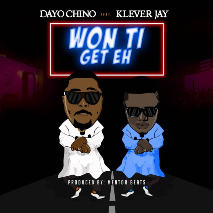 VIDEO: Dayo Chino ft. Klever Jay – Won Ti Get Eh