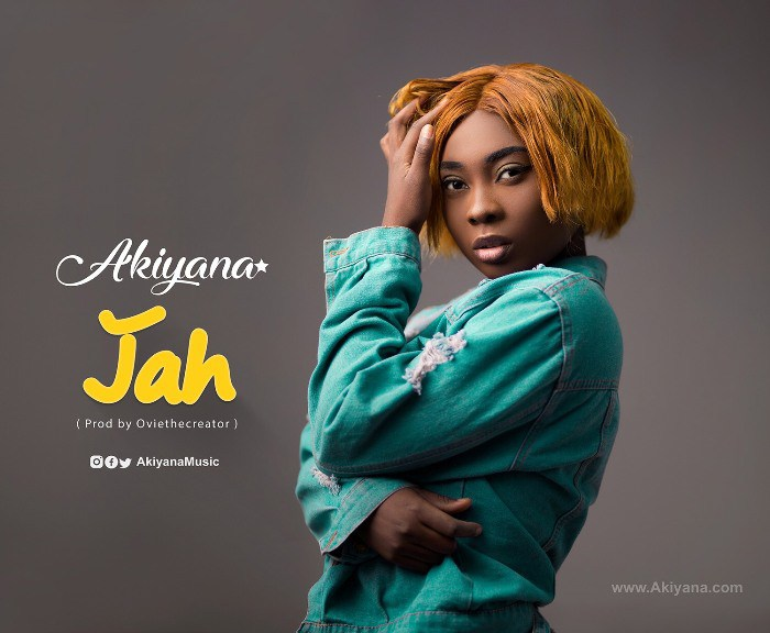 AUDIO & VIDEO : Akiyana – Jah (Prod. by OvieTheCreator)
