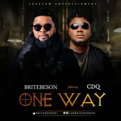 AUDIO & VIDEO : Brite Benson ft. CDQ – One Way