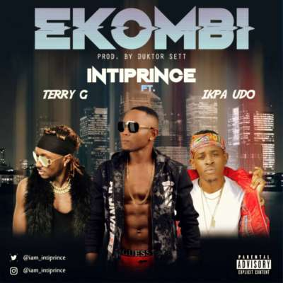 Intiprince ft. Terry G & Ikpa Udo - Ekombi