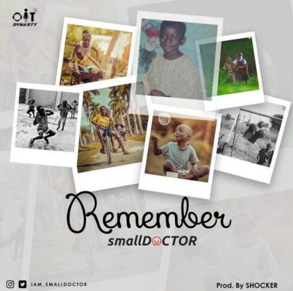 Small Doctor – Remember (Prod. By Shocker)