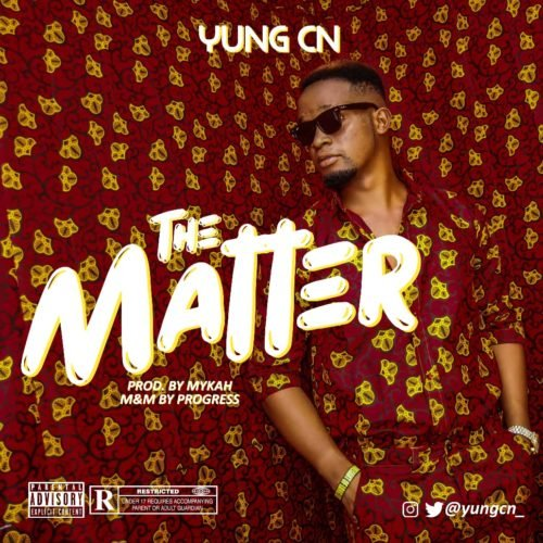 Mp3 Download: Yung CN – The Matter