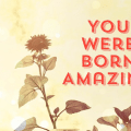 You Were Born Amazing