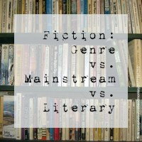 Fiction: Genre vs. Mainstream vs. Literary