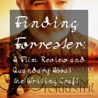 Finding Forrester: A Film Review and Quandary About the Writing Craft